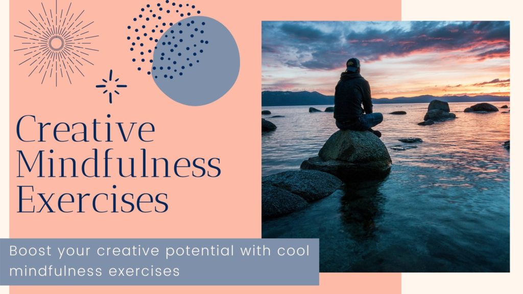 Creative Mindfulness Exercises